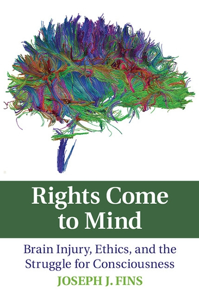 """Dr. Fins' book cover, """"Rights Come to Mind: Brain Injury, Ethics, and the Struggle for Consciousness."""""""