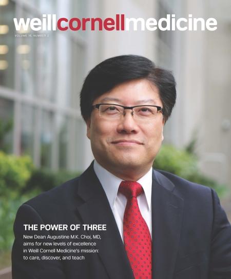 Cover of Weill Cornell Medicine magazine V16, N2 Dean Augustine M.K. Choi, MD